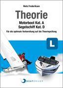Cover-Bild zu Frederiksen, Niels: Theorie Motorboot Kat. A, Segelschiff Kat. D