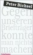 Cover-Bild zu Bichsel, Peter: Gegen unseren Briefträger konnte man nichts machen