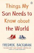 Cover-Bild zu Backman, Fredrik: Things My Son Needs to Know About The World (eBook)