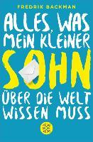 Cover-Bild zu Backman, Fredrik: Alles, was mein kleiner Sohn über die Welt wissen muss (eBook)