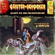 Cover-Bild zu Arentzen, G.: Geister-Schocker, Folge 84: Kampf um die Felsenkirche (Audio Download)