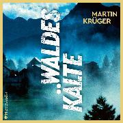 Cover-Bild zu Krüger, Martin: Waldeskälte (ungekürzt) (Audio Download)