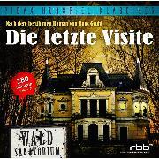 Cover-Bild zu Gruhl, Hans: Die letzte Visite (Audio Download)