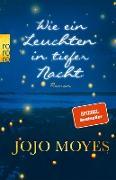 Cover-Bild zu Moyes, Jojo: Wie ein Leuchten in tiefer Nacht (eBook)
