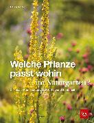 Cover-Bild zu Polak, Paula: Welche Pflanze passt wohin im Naturgarten? (eBook)