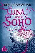Cover-Bild zu Aaronovitch, Ben: La luna sobre el Soho (eBook)