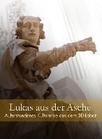 Cover-Bild zu Erdmann, Lisa: Lukas aus der Asche - Auferstandenes Kulturerbe aus dem 3D-Labor