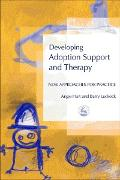 Cover-Bild zu Hart, Angie: Developing Adoption Support and Therapy (eBook)