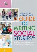 Cover-Bild zu Williams, Chris: A Guide to Writing Social Stories(TM) (eBook)