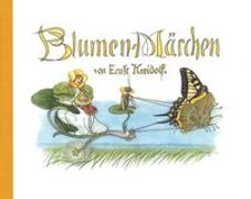 Cover-Bild zu Kreidolf, Ernst: Blumen-Märchen