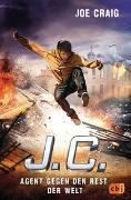 Cover-Bild zu Craig, Joe: J.C. - Agent gegen den Rest der Welt