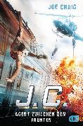 Cover-Bild zu Craig, Joe: J.C. - Agent zwischen den Fronten (eBook)