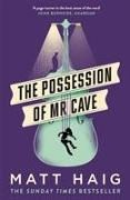 Cover-Bild zu Haig, Matt: The Possession of Mr Cave