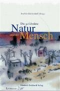Cover-Bild zu Küchenhoff, Joachim (Hrsg.): Die gefährdete Natur und der Mensch