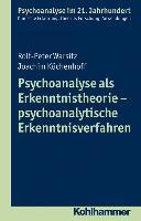 Cover-Bild zu Küchenhoff, Joachim: Psychoanalyse als Erkenntnistheorie - psychoanalytische Erkenntnisverfahren