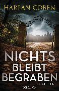 Cover-Bild zu Coben, Harlan: Nichts bleibt begraben