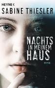 Cover-Bild zu Thiesler, Sabine: Nachts in meinem Haus
