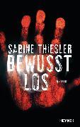 Cover-Bild zu Thiesler, Sabine: Bewusstlos (eBook)
