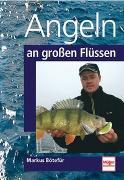 Cover-Bild zu Angeln an grossen Flüssen von Bötefür, Markus