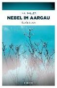 Cover-Bild zu Haller, Ina: Nebel im Aargau