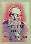 Cover-Bild zu Dickens, Charles: A House to Let (eBook)