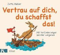 Cover-Bild zu Heller , Jutta: Vertrau auf dich, du schaffst das!