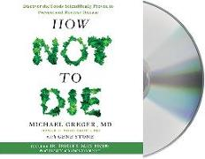 Cover-Bild zu Greger, Michael: How Not to Die: Discover the Foods Scientifically Proven to Prevent and Reverse Disease