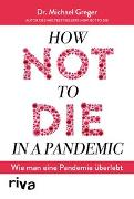 Cover-Bild zu Greger, Michael: How not to die in a pandemic