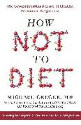 Cover-Bild zu Greger, Michael: How Not To Diet