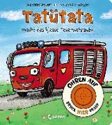 Cover-Bild zu Weber, Susanne: Ohren auf, drück hier drauf! - Tatütata macht das kleine Feuerwehrauto