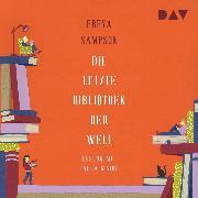 Cover-Bild zu Sampson, Freya: Die letzte Bibliothek der Welt (Audio Download)