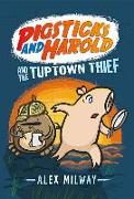 Cover-Bild zu Milway, Alex: Pigsticks and Harold and the Tuptown Thief
