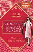 Cover-Bild zu Sommerfeld, Helene: Polizeiärztin Magda Fuchs - Das Leben, ein großer Rausch (eBook)