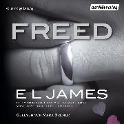 Cover-Bild zu James, E L: Freed - Fifty Shades of Grey. Befreite Lust von Christian selbst erzählt (Audio Download)