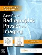 Cover-Bild zu Johnston, James: Essentials of Radiographic Physics and Imaging E-Book (eBook)
