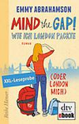 Cover-Bild zu Abrahamson, Emmy: Mind the Gap! Leseprobe Wie ich London packte (oder London mich) (eBook)