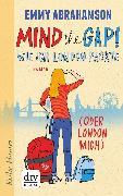 Cover-Bild zu Abrahamson, Emmy: Mind the Gap!, Wie ich London packte (oder London mich) (eBook)