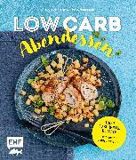 Cover-Bild zu Pfannebecker, Inga: Low Carb Abendessen - Über 60 schnelle Rezepte mit wenig Kohlenhydraten (eBook)