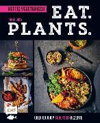 Cover-Bild zu Dusy, Tanja: Eat. Plants. - Heftig vegetarisch (eBook)