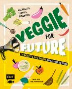 Cover-Bild zu Pfannebecker, Inga: Veggie for Future - 150 Rezepte & gute Gründe, kein Fleisch zu essen