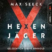 Cover-Bild zu Seeck, Max: Hexenjäger - Jessica-Niemi-Reihe, Teil 1 (Gekürzt) (Audio Download)