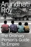 Cover-Bild zu Roy, Arundhati: Ordinary Person's Guide to Empire (eBook)