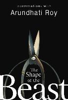 Cover-Bild zu Roy, Arundhati: The Shape Of The Beast (eBook)