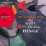 Cover-Bild zu Roy, Arundhati: Der Gott der kleinen Dinge (Ungekürzte Lesung) (Audio Download)