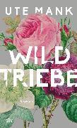 Cover-Bild zu Mank, Ute: Wildtriebe (eBook)