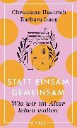 Cover-Bild zu Hastrich, Christiane: Statt einsam gemeinsam (eBook)