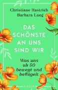 Cover-Bild zu Hastrich, Christiane: Das Schönste an uns sind wir