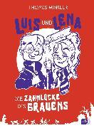 Cover-Bild zu Winkler, Thomas: Luis und Lena - Die Zahnlücke des Grauens (eBook)
