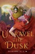 Cover-Bild zu Unravel the Dusk (eBook) von Lim, Elizabeth