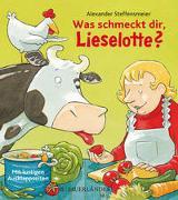 Cover-Bild zu Steffensmeier, Alexander: Was schmeckt dir, Lieselotte?